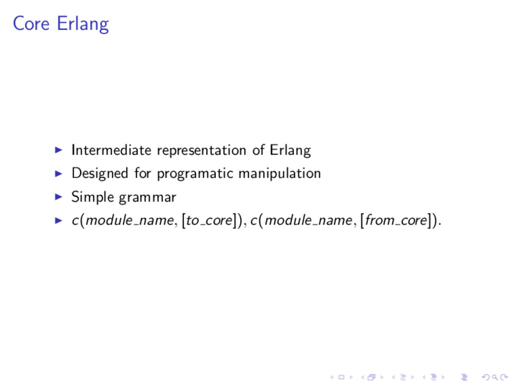Core Erlang Intermediate representation of Erla...