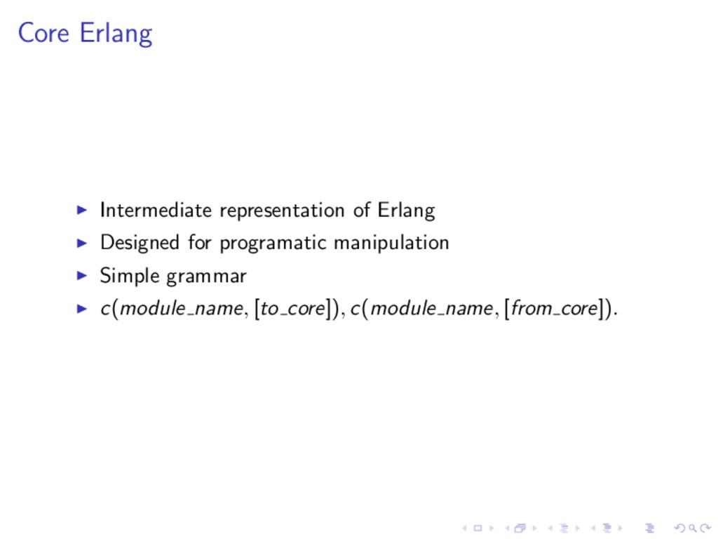 Core Erlang Intermediate representation of Erla...