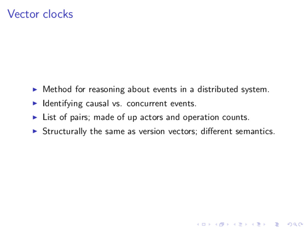Vector clocks Method for reasoning about events...