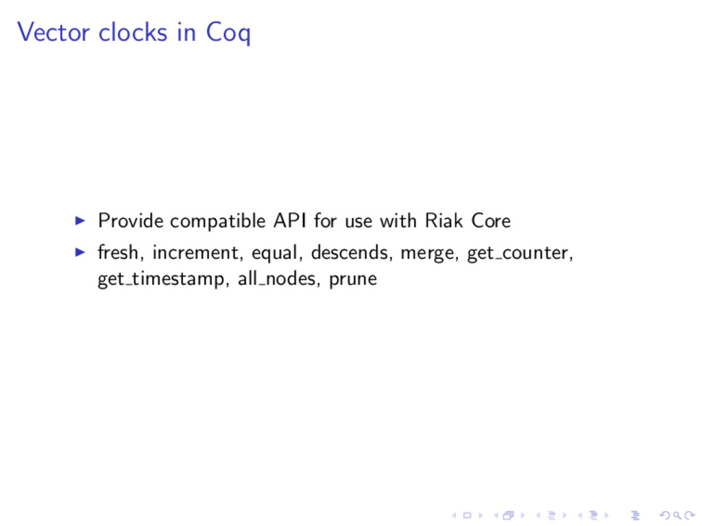 Vector clocks in Coq Provide compatible API for...