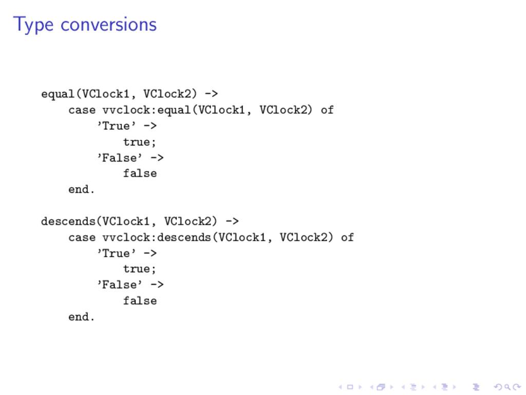 Type conversions equal(VClock1, VClock2) -> cas...