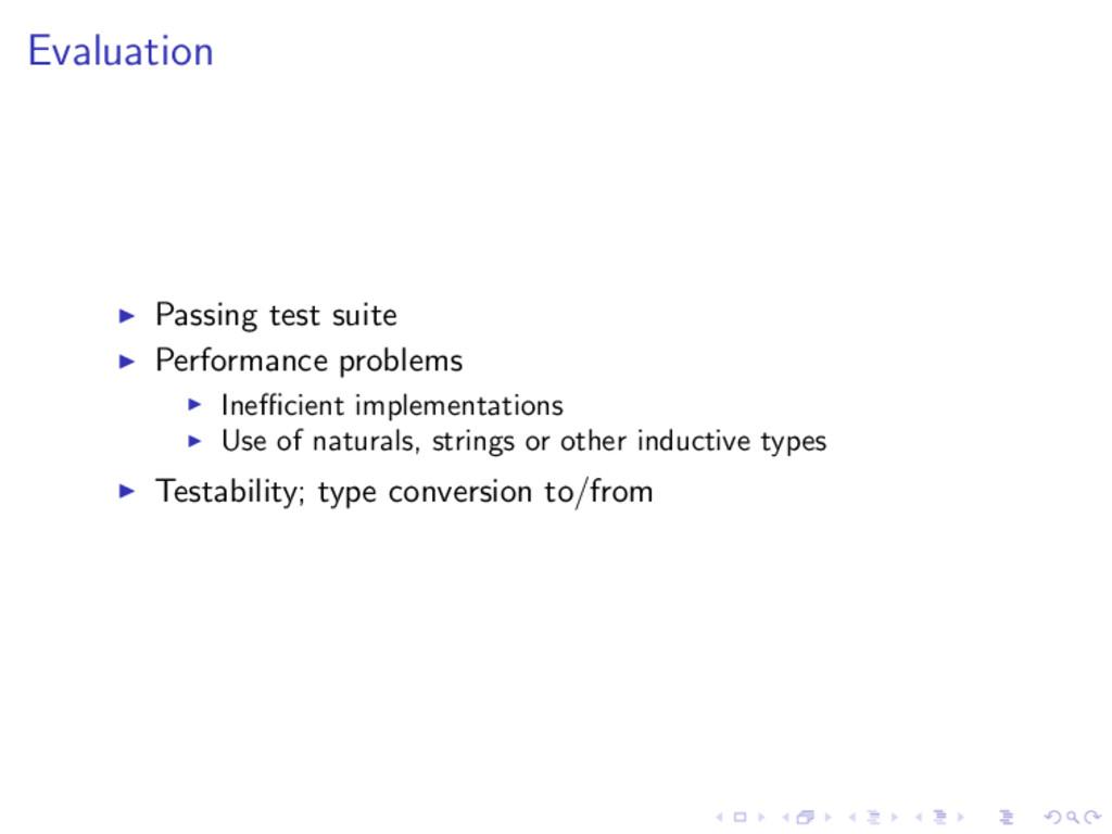 Evaluation Passing test suite Performance probl...