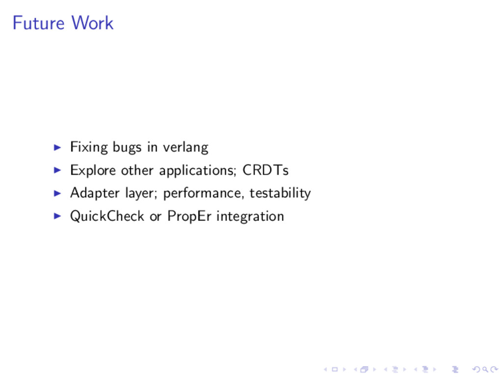 Future Work Fixing bugs in verlang Explore othe...