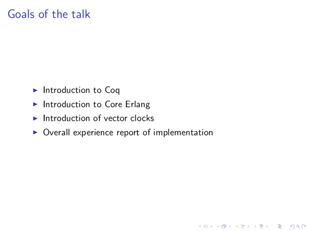 Goals of the talk Introduction to Coq Introduct...