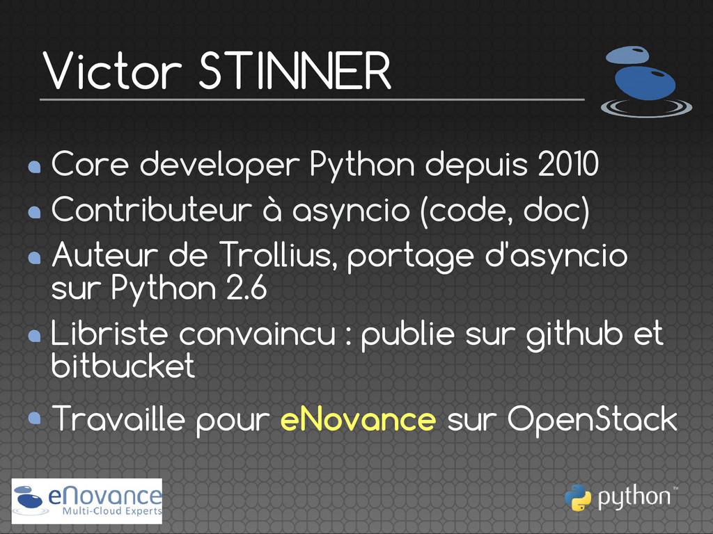 Core developer Python depuis 2010 Contributeur ...