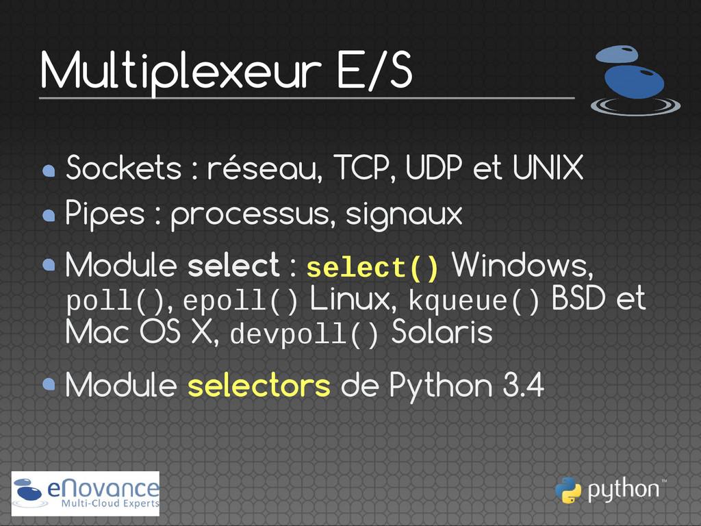 Sockets : réseau, TCP, UDP et UNIX Pipes : proc...