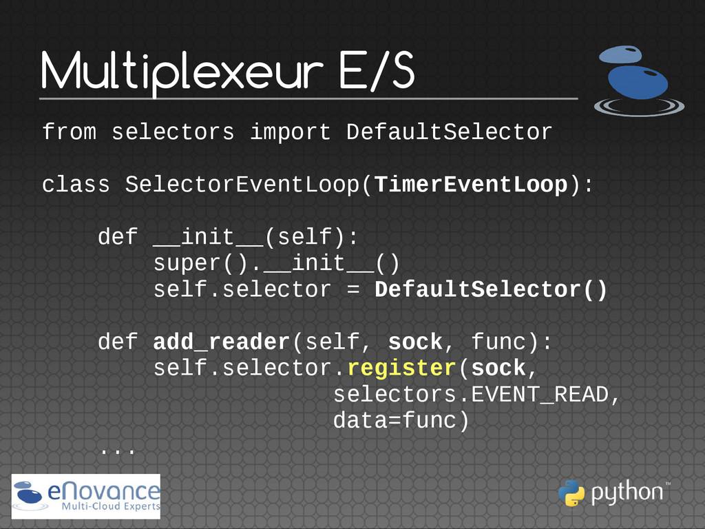 Multiplexeur E/S from selectors import DefaultS...