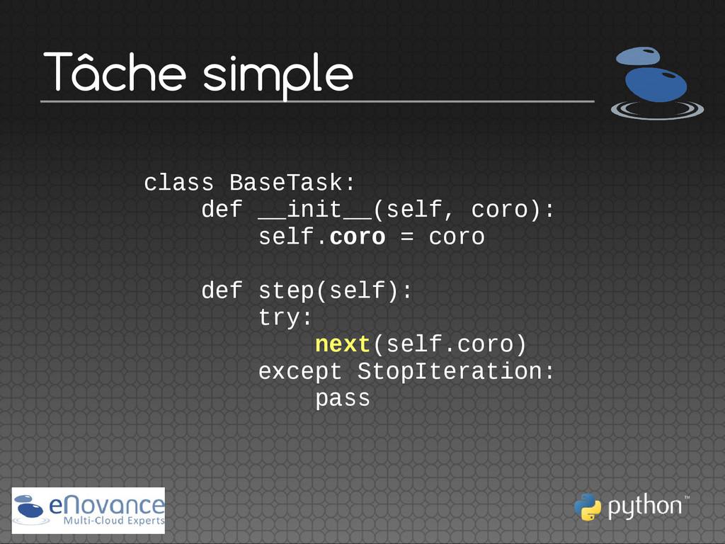 Tâche simple class BaseTask: def __init__(self,...