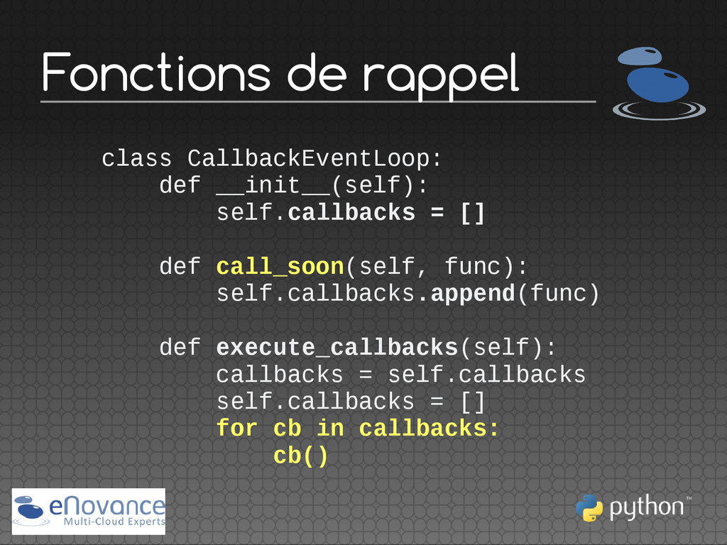 Fonctions de rappel class CallbackEventLoop: de...