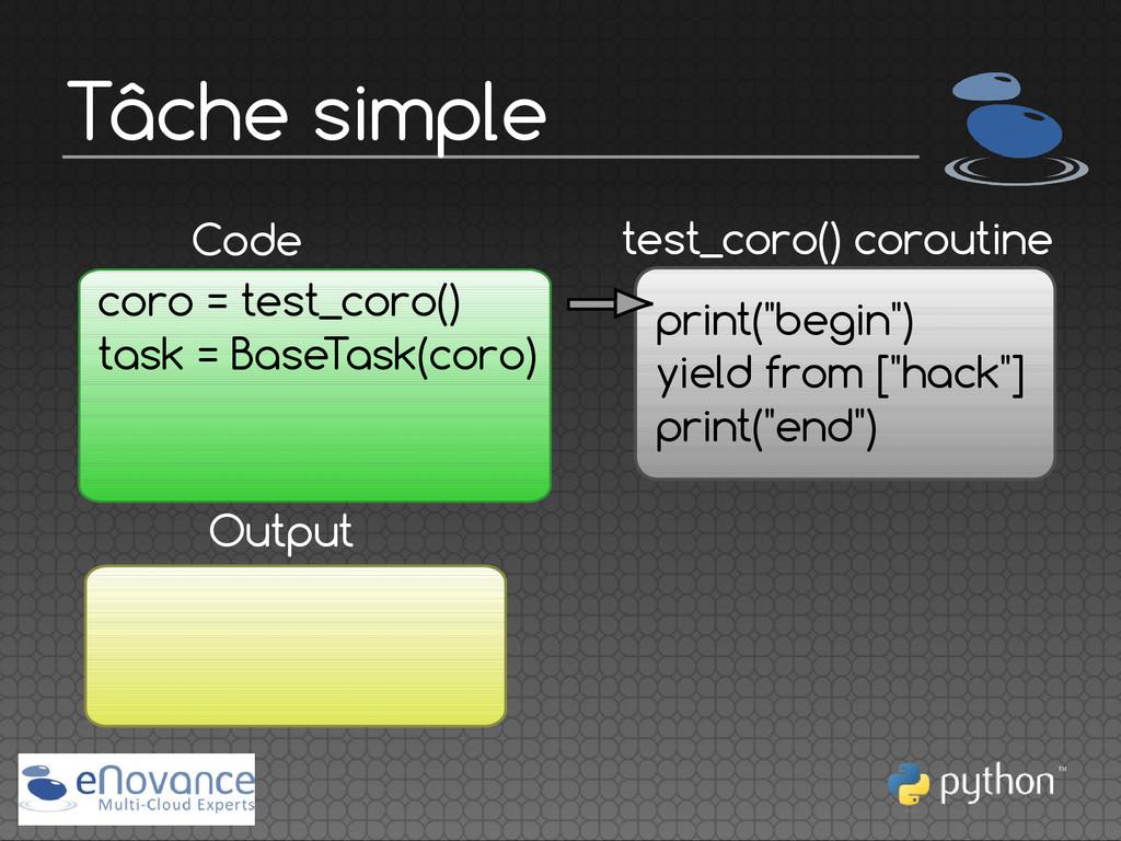 Tâche simple test_coro() coroutine Code coro = ...