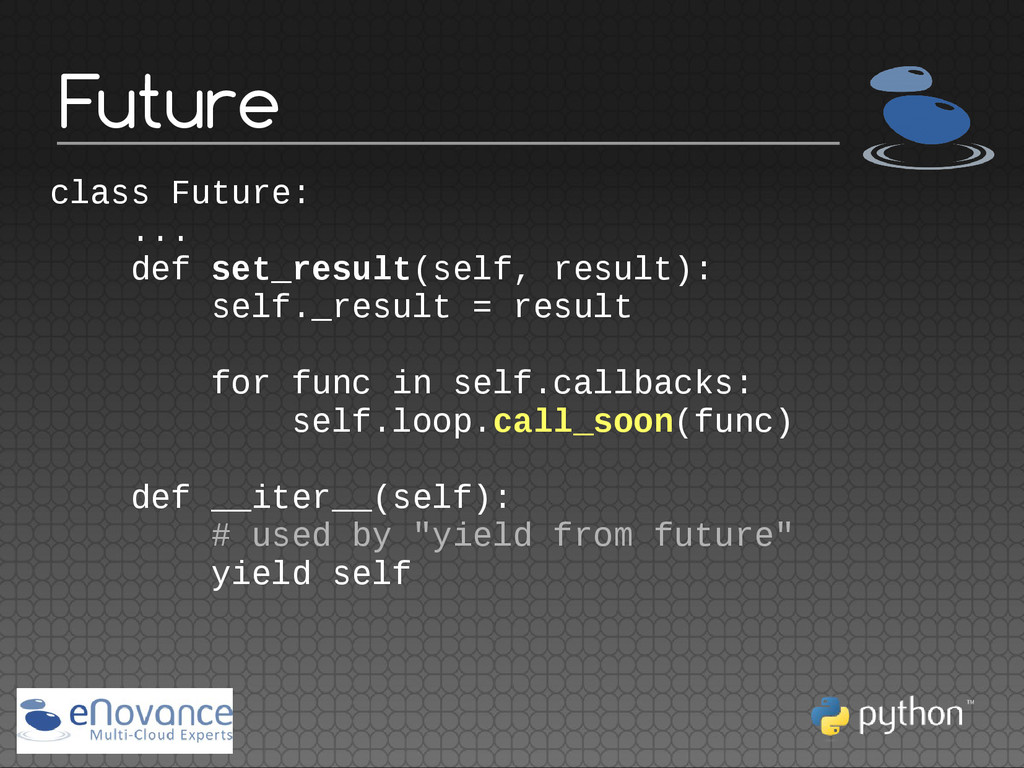 Future class Future: ... def set_result(self, r...