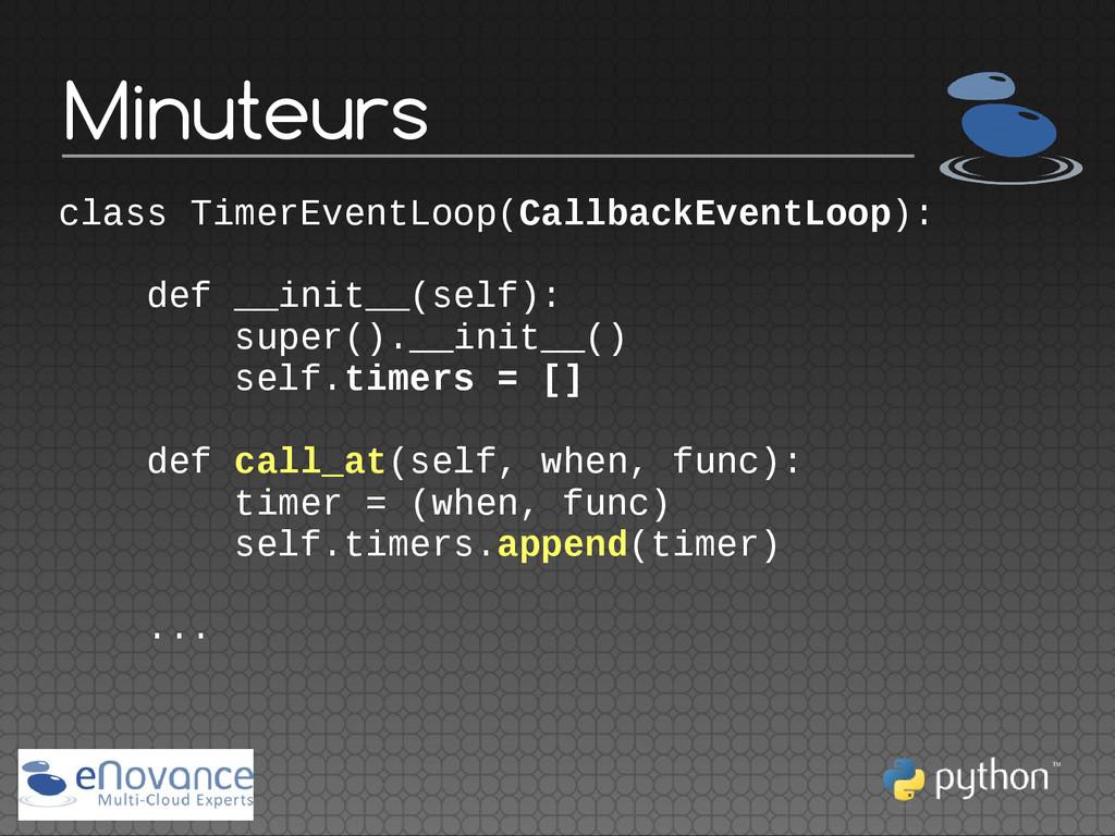 Minuteurs class TimerEventLoop(CallbackEventLoo...