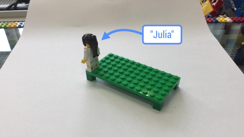 """Julia"""