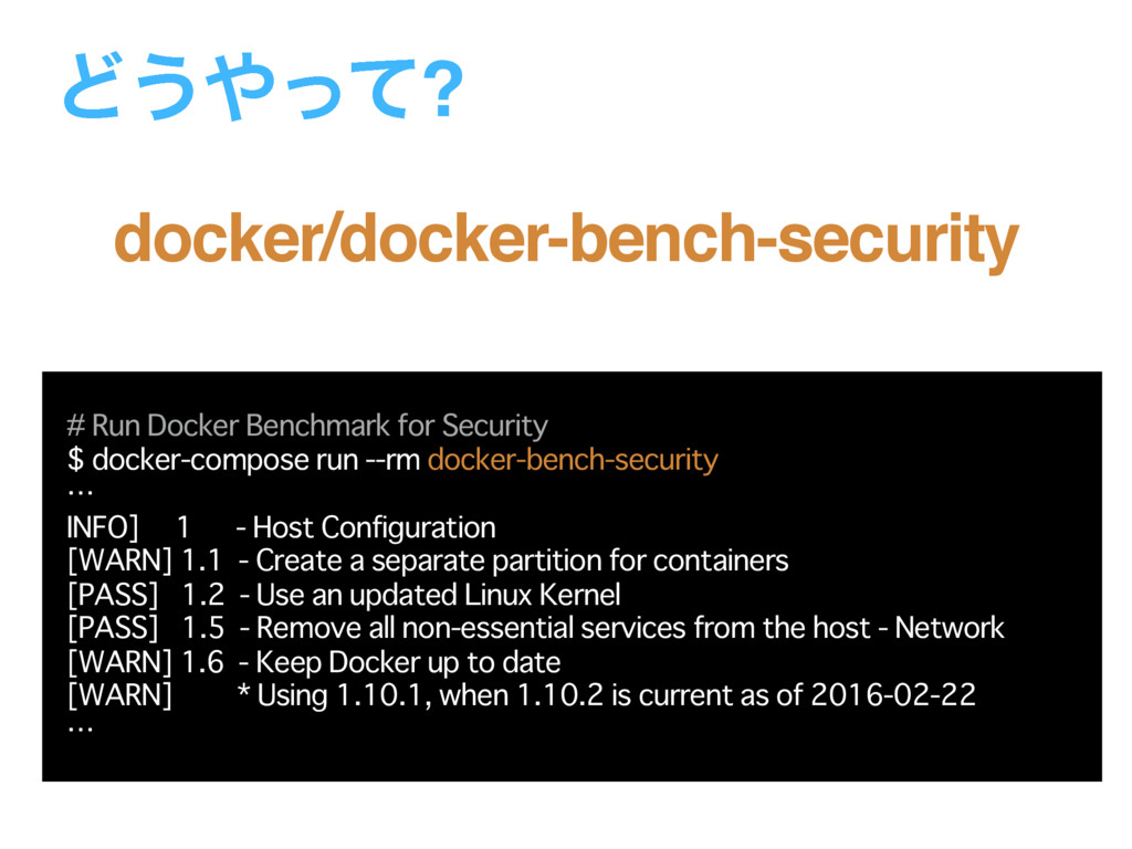 Ͳ͏΍ͬͯ? # Run Docker Benchmark for Security $ do...