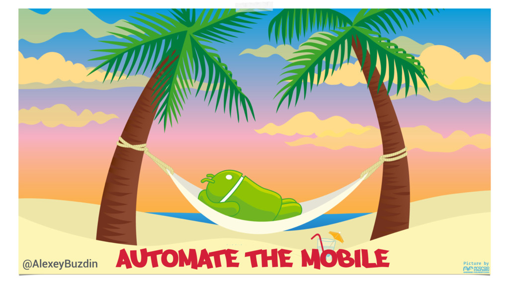Picture by Automate the Mobile @AlexeyBuzdin