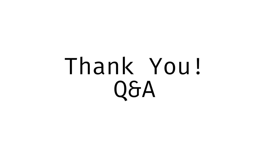 Q&A Thank You!