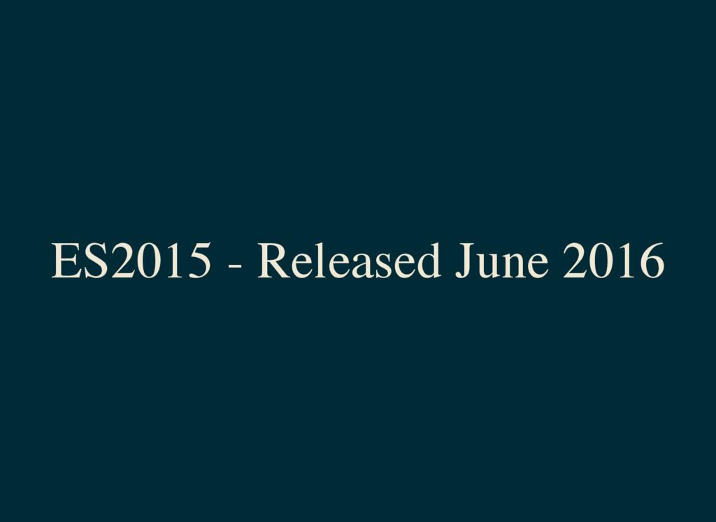ES2015 - Released June 2016