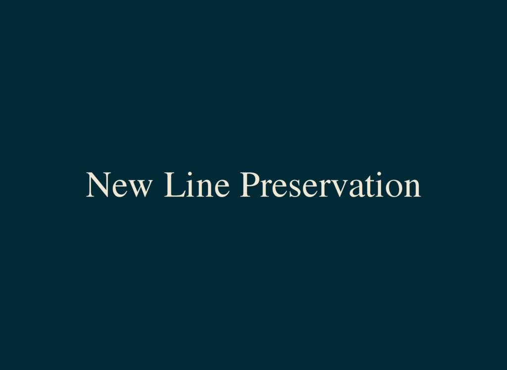 New Line Preservation