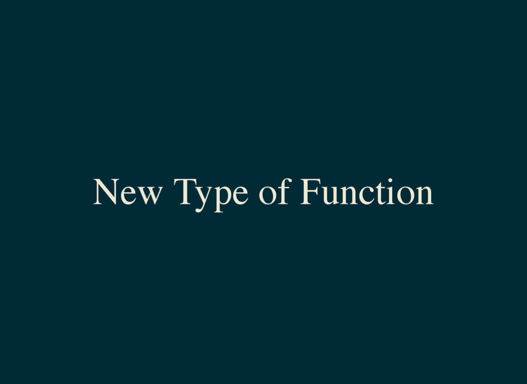 New Type of Function
