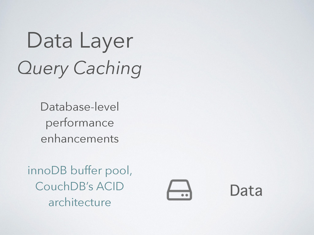 Data Layer Query Caching Database-level perform...