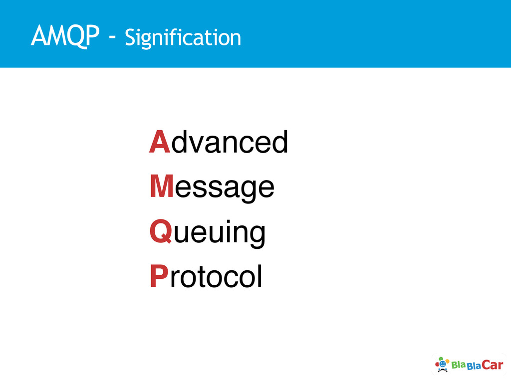 AMQP - Signification Advanced! Message! Queuing...