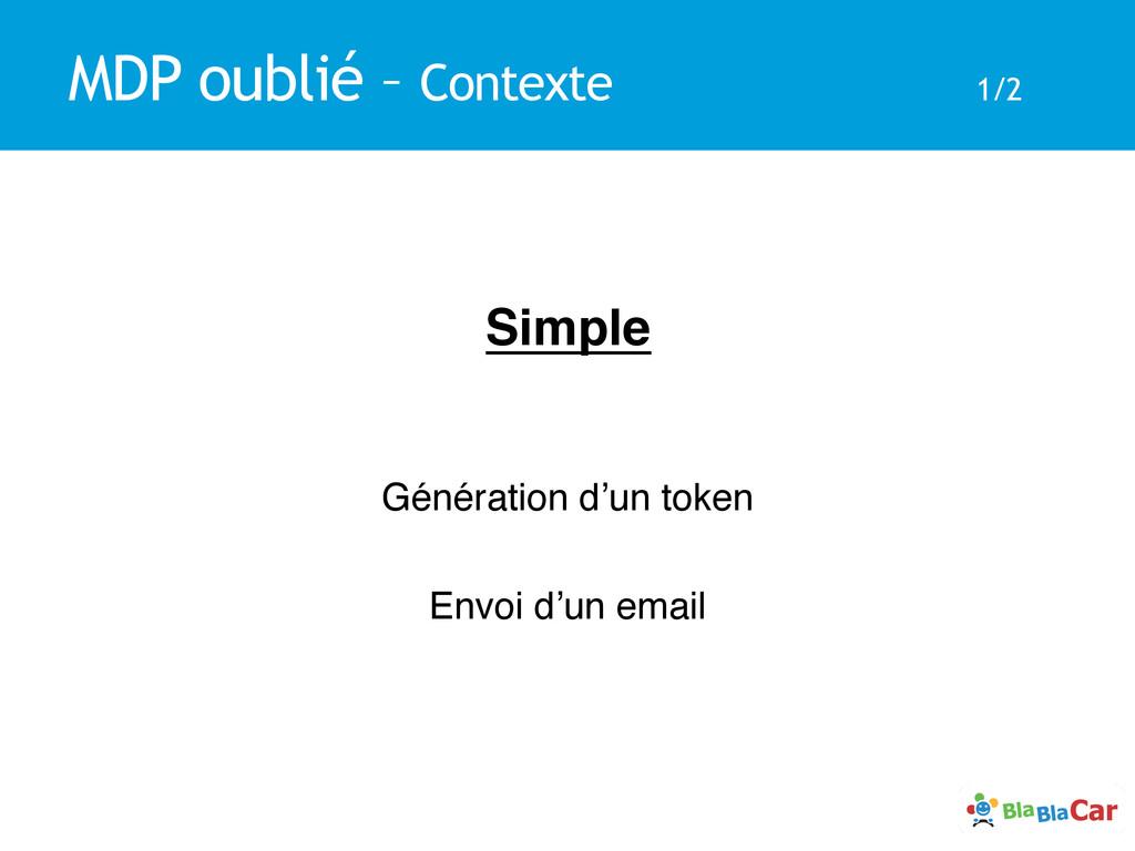 MDP oublié – Contexte 1/2 Simple! ! ! Génératio...