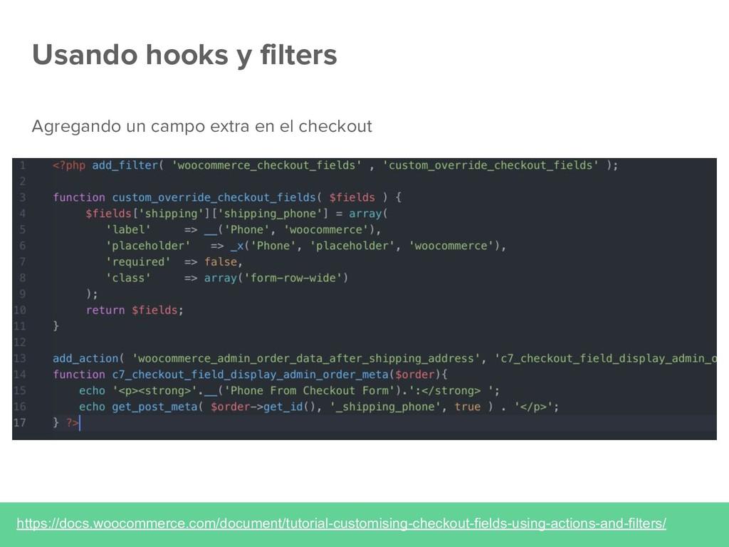 Usando hooks y filters https://docs.woocommerce...