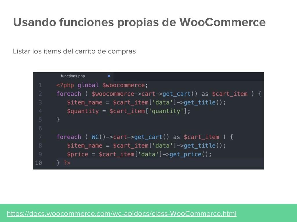 Usando funciones propias de WooCommerce https:/...