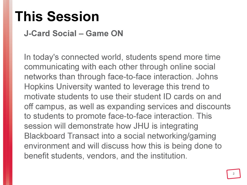 2 This Session J-Card Social – Game ON In today...