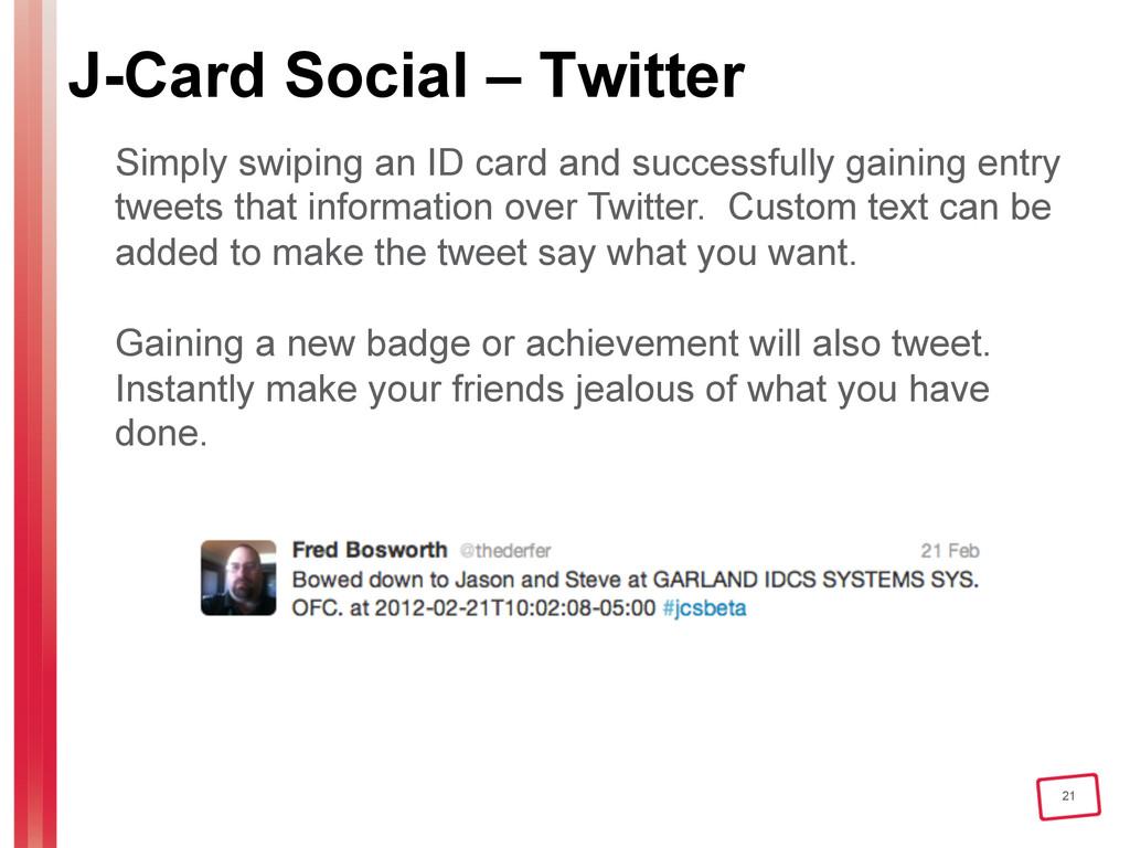 21 J-Card Social – Twitter Simply swiping an ID...