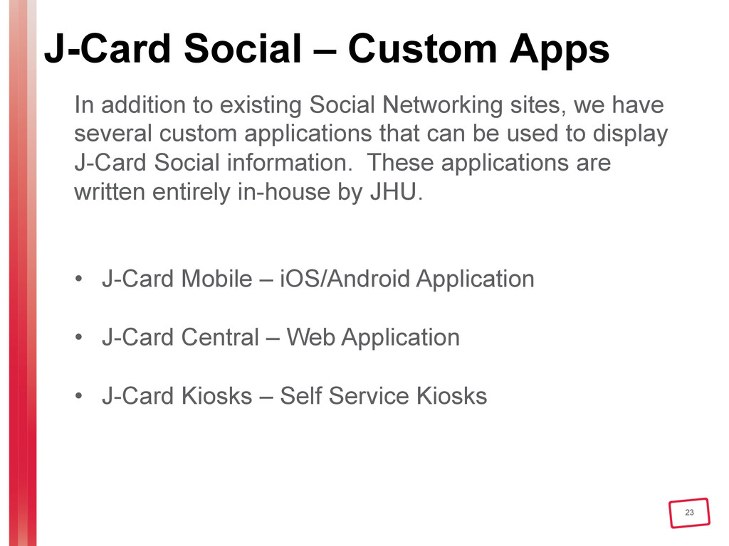 23 J-Card Social – Custom Apps In addition to e...
