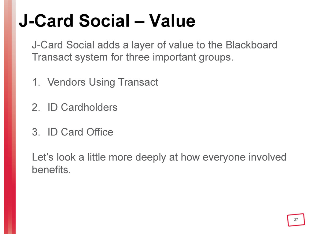 27 J-Card Social – Value J-Card Social adds a l...