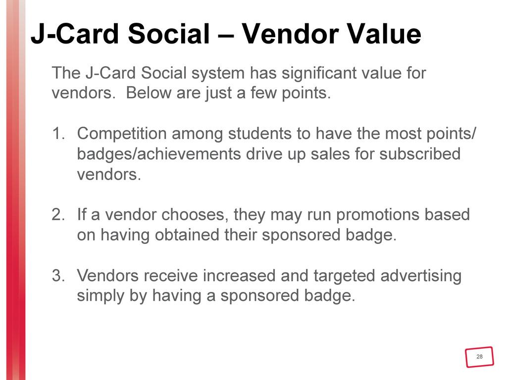 28 J-Card Social – Vendor Value The J-Card Soci...