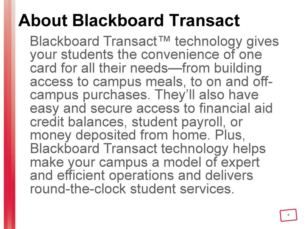 4 About Blackboard Transact Blackboard Transact...