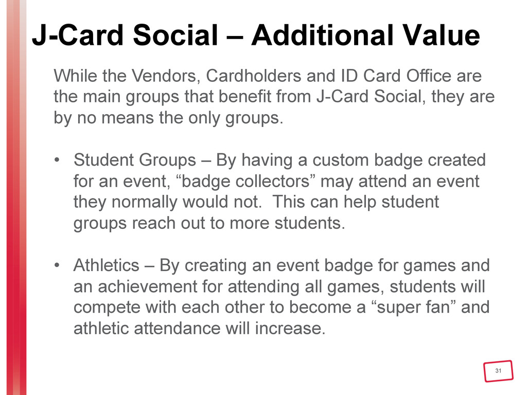 31 J-Card Social – Additional Value While the V...
