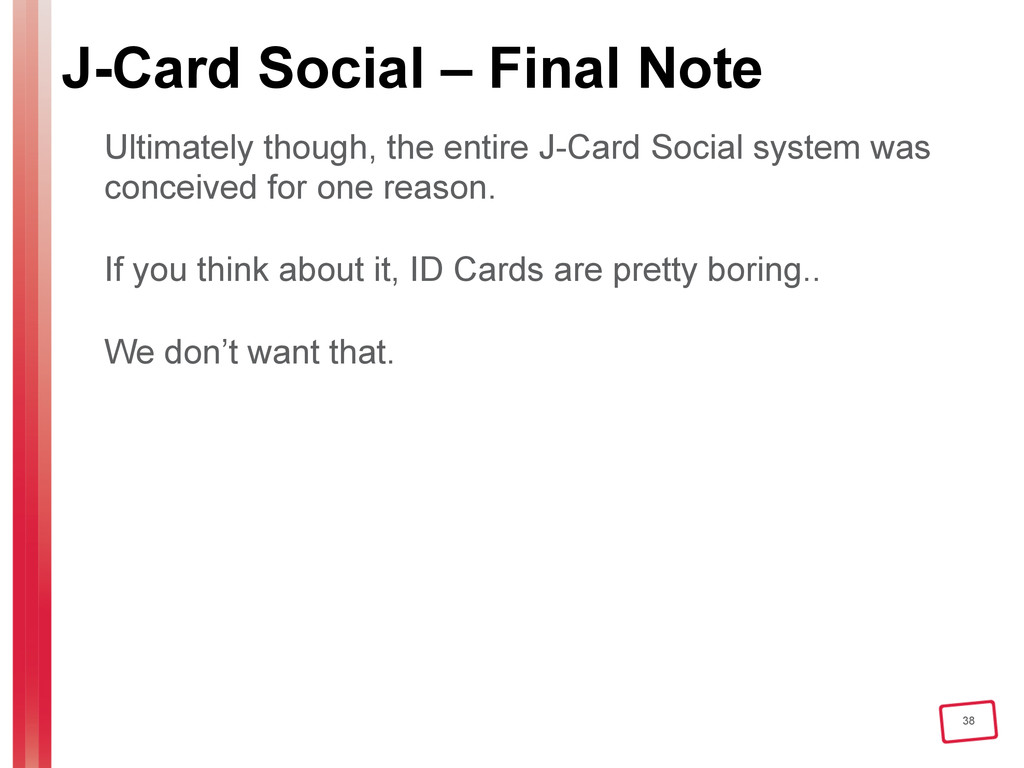 38 J-Card Social – Final Note Ultimately though...