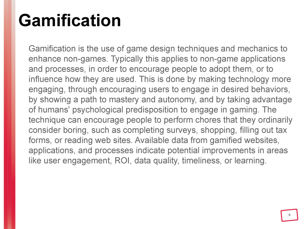 8 Gamification Gamification is the use of game ...