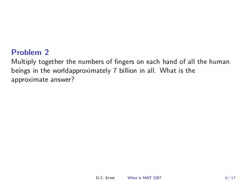 Problem 2 Multiply together the numbers of finge...