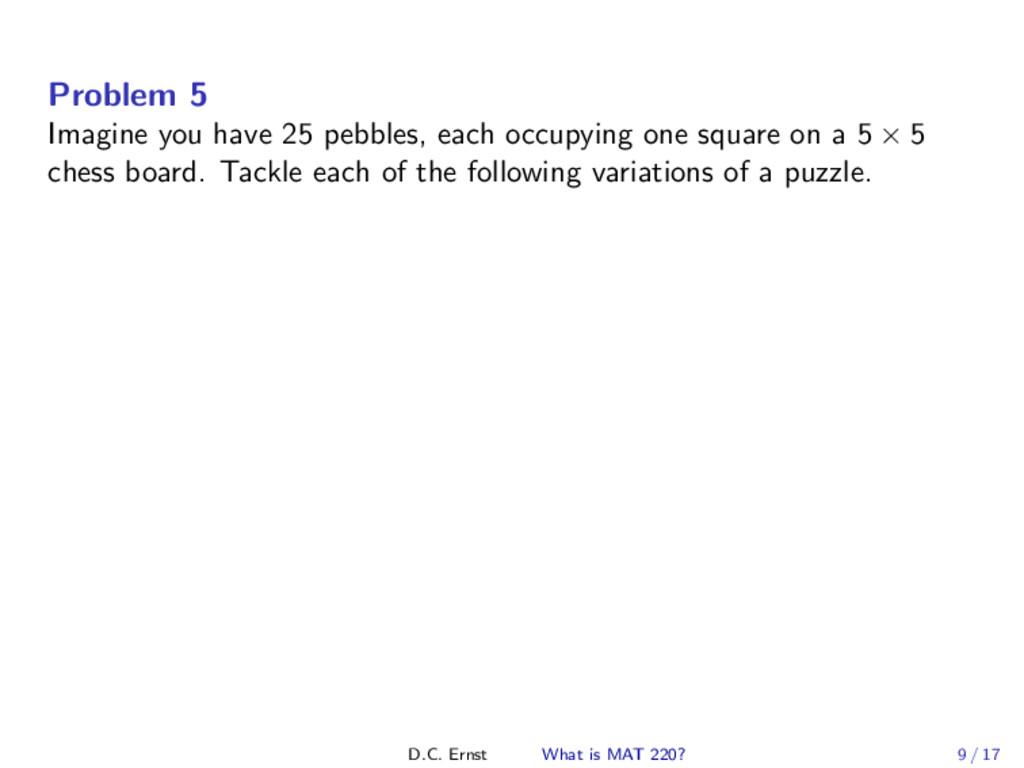 Problem 5 Imagine you have 25 pebbles, each occ...