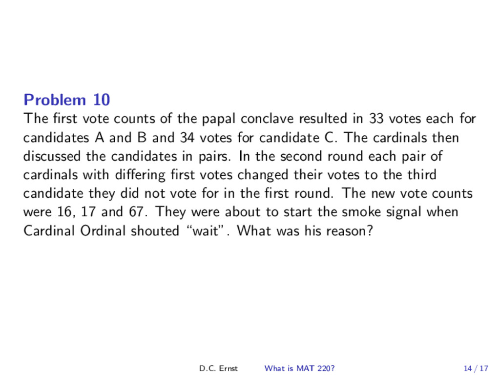 Problem 10 The first vote counts of the papal co...