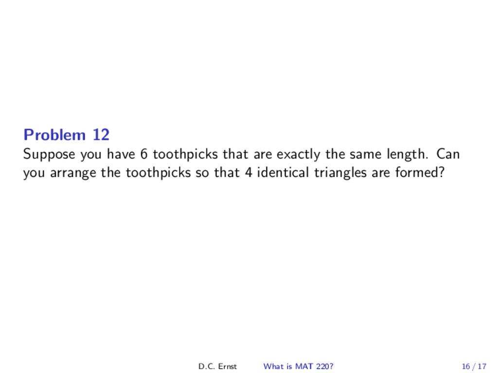 Problem 12 Suppose you have 6 toothpicks that a...