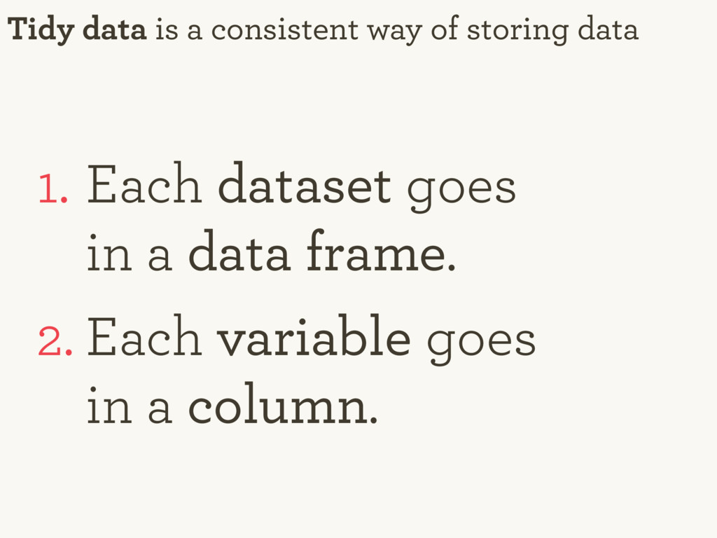 Tidy data is a consistent way of storing data 1...