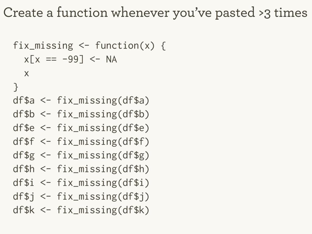 fix_missing <- function(x) { x[x == -99] <- NA ...