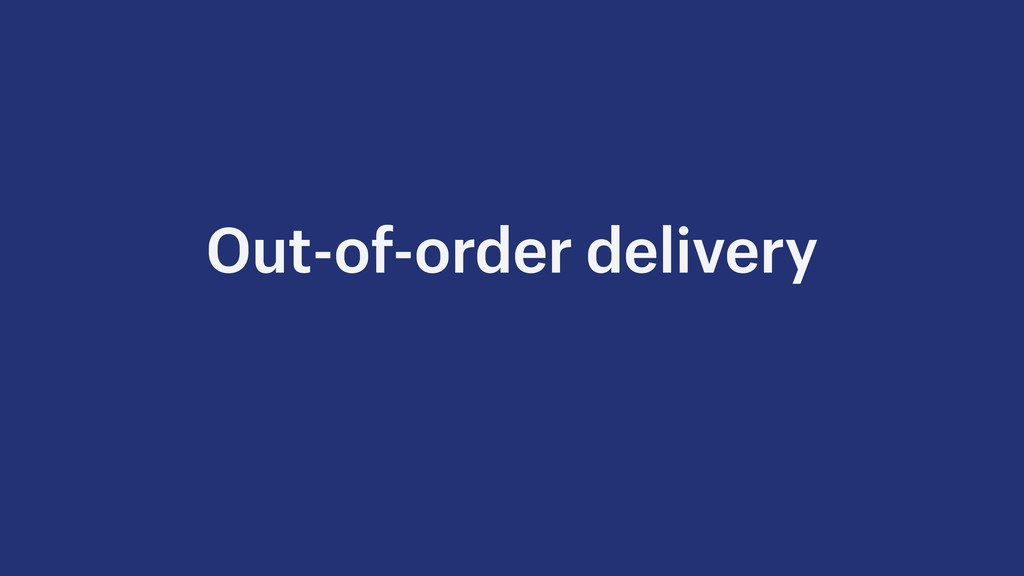 Out-of-order delivery
