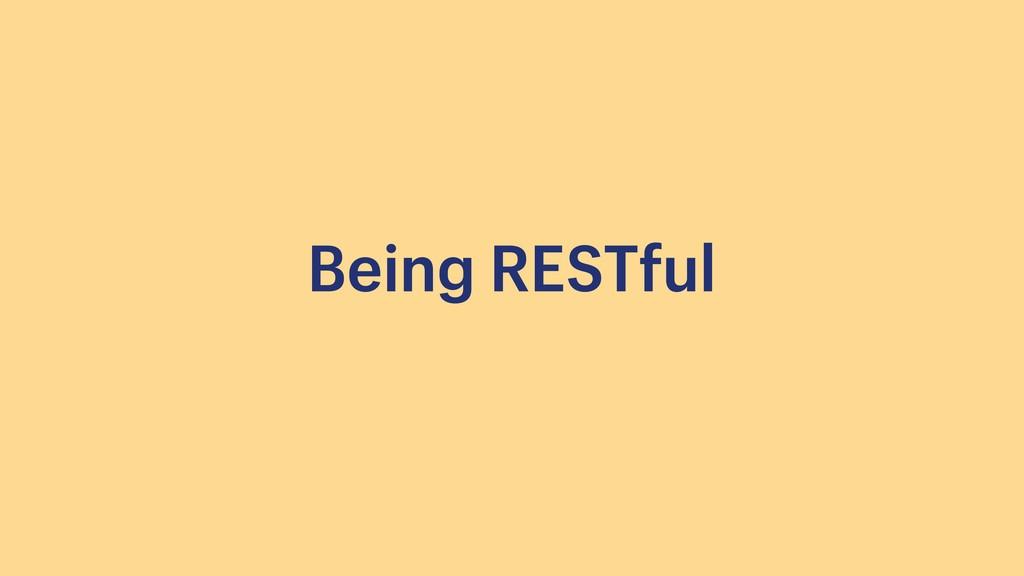 Being RESTful