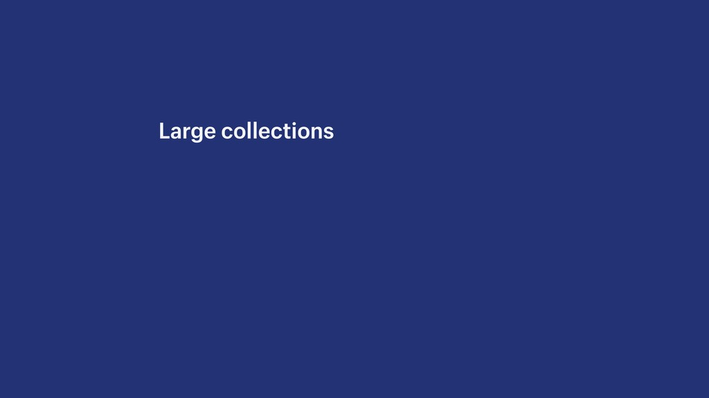 Large collections