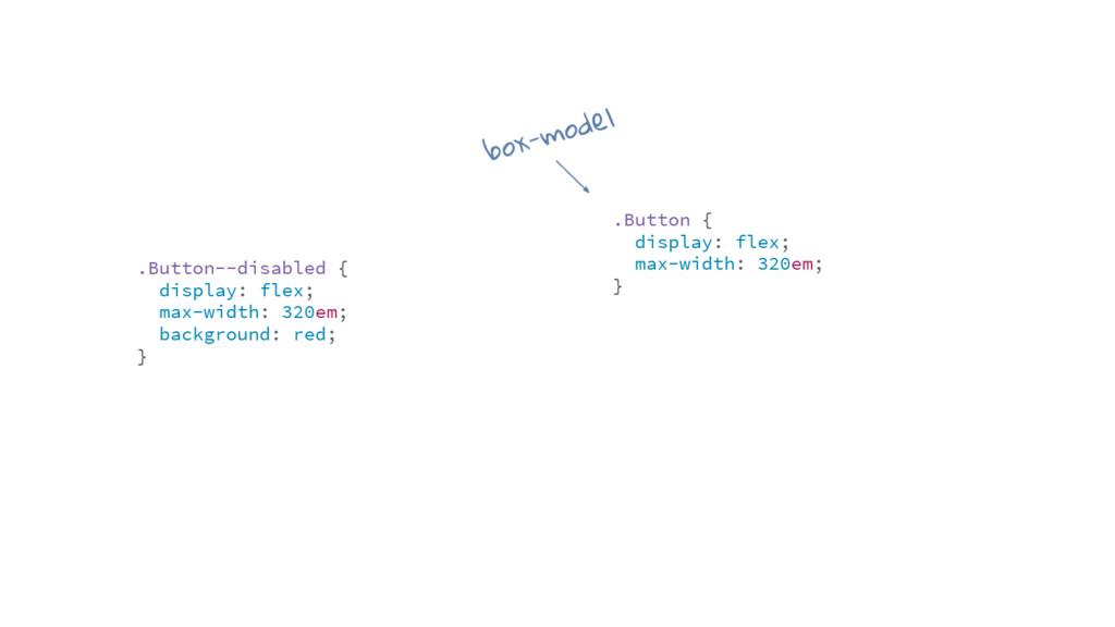 .Button { display: flex; max-width: 320em; } .B...
