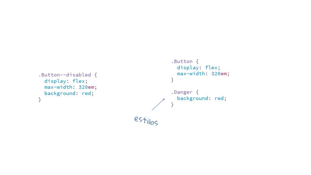 .Button { display: flex; max-width: 320em; } .D...