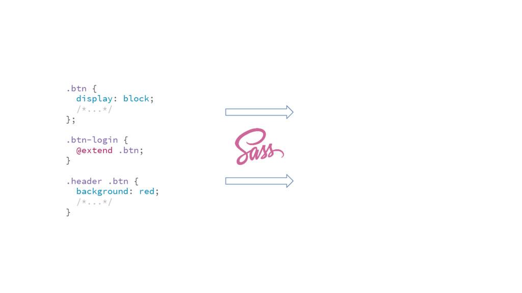 .btn { display: block; /*...*/ }; .btn-login { ...
