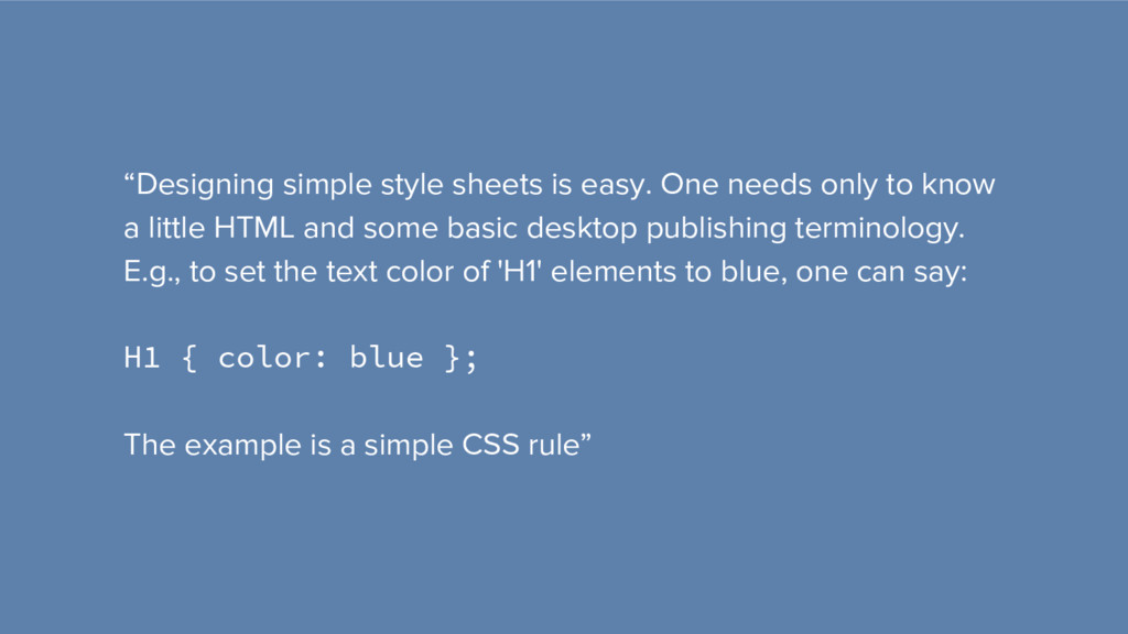 """""""Designing simple style sheets is easy. One nee..."""